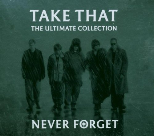 Take That - Never Forget: Ultimate Collection - Zortam Music