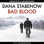 Bad Blood (       UNABRIDGED) by Dana Stabenow Narrated by Katherine Fenton