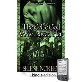 The Celtic God Who Loved Her eBook: Serene Noreen