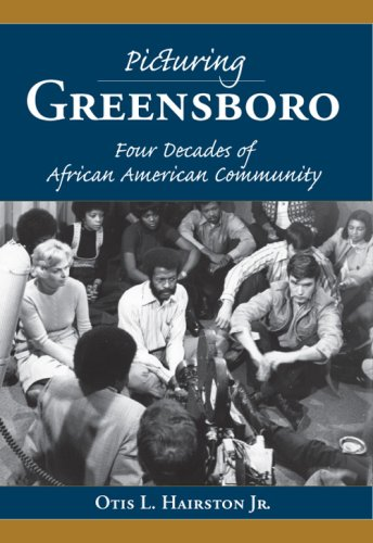 PICTURING GREENSBORO: Four Decades of Af (Vintage Images)