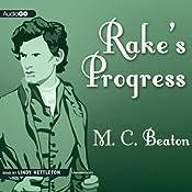 Rake's Progress: A Novel of Regency England: A House for the Season, Book 4 | [Marion Chesney]