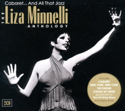 Cabaret & All That Jazz: the Liza Minnelli Anthology