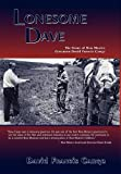 img - for Lonesome Dave, The Story of New Mexico Governor David Francis Cargo by David Francis Cargo (2010) Hardcover book / textbook / text book