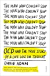 The Man Who Couldn't Stop: OCD and th...