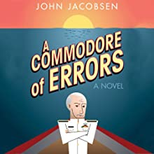 A Commodore of Errors: A Novel (       UNABRIDGED) by John Jacobsen Narrated by Brian Troxell