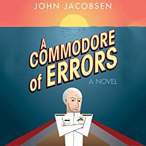 A Commodore of Errors: A Novel | [John Jacobsen]