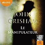 Le Manipulateur | John Grisham