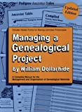 Managing a Genealogical Project Updated Edition (080631222X) by William Dollarhide