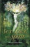 Sex, Love, and Spirit: A Memoir