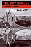The Dry Danube: A Hitler Forgery (081121432X) by West, Paul