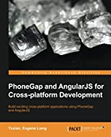 PhoneGap and AngularJS for Cross-Platform Development Front Cover