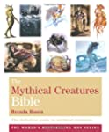 The Mythical Creatures Bible: The Def...
