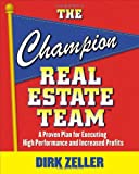 img - for The Champion Real Estate Team: A Proven Plan for Executing High Performance and Increasing Profits book / textbook / text book