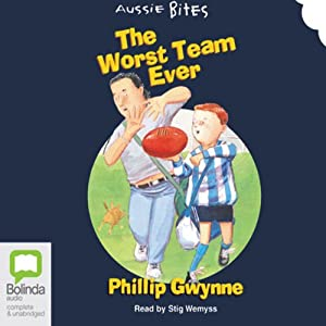 The Worst Team Ever: Aussie Bites Audiobook