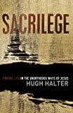 Sacrilege: Finding Life in the Unorthodox Ways of Jesus (Shapevine)