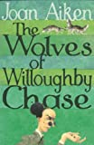 The Wolves of Willoughby Chase (009945663X) by Joan Aiken