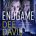 Endgame Audiobook by Dee Davis Narrated by Ross Pendleton