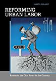 img - for Reforming Urban Labor: Routes to the City, Roots in the Country book / textbook / text book