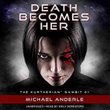 Death Becomes Her: The Kurtherian Gambit, Book 1 | Livre audio Auteur(s) : Michael Anderle Narrateur(s) : Emily Beresford