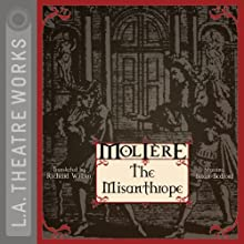 The Misanthrope  by Richard Wilbur (translator), Molière Narrated by Brian Bedford, J. D. Cullum, Sarah Drew, Martin Jarvis, Darren Richardson, Susan Sullivan, Nick Toren