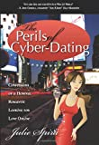 The Perils of Cyber-Dating: Confessions of a Hopeful Romantic Looking for Love Online