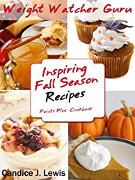 Weight Watcher Guru Inspiring Fall Season Recipes Points Plus Cookbook (Weight Watcher Guru Series)