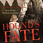 Hound's Fate: The Truth Sayers Series, Book 3 | Sharron Larter Akers