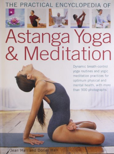 The Practical Encyclopedia of Astanga Yoga & Meditation