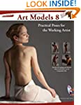 Art Models 8: Practical Poses for the...