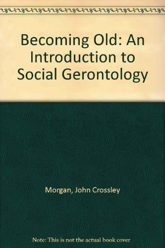Becoming Old: An Introduction to Social Gerontology
