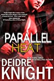 Parallel Heat: The Parallel Series, Book 2 (Paranormal Romance)
