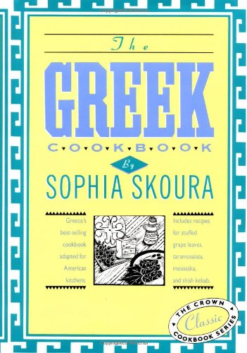 The Greek Cookbook: The Crown Classic Cookbook Series (International Cook Book Series) by Sophia Skoura
