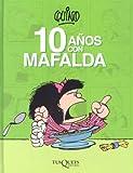 10 anos con Mafalda / 10 Years with Mafalda (Spanish Edition)