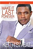 Keith Sweat Make it Last Forever (Zane Presents)