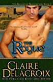 The Rogue: The Rogues of Ravensmuir (Volume 1) (0987839969) by Delacroix, Claire