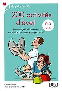 200 activités d'éveil, 0-3 ans : accompagnez efficacement votre bébé dans son développement !