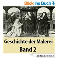 Geschichte der Malerei Band 2 [ Illustrated ]