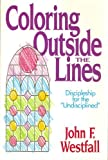 img - for Coloring Outside the Lines- Discipleship for the Undisciplined book / textbook / text book