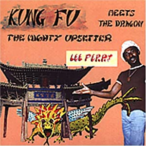 Lee Perry Amp Upsetters Kung Fu Meets The Dragon Amazon