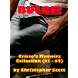 Bulge! (Crisco's Memoirs Collection #1 - #4)di Christopher Scott