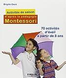 Activités de saison d'après la pédagogie Montessori : 70 activités d'éveil à partir de 3 ans