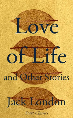 Jack London - Love of Life: and other stories