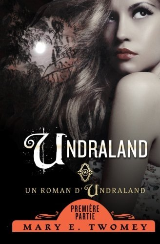 Undraland: The French Translation (Volume 1) (French Edition)