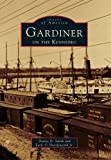 img - for Gardiner on the Kennebec (Images of America Images of America) book / textbook / text book