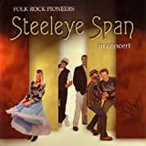 Folk Rock Pioneers In Concert By Steeleye Span (2008-12-08)