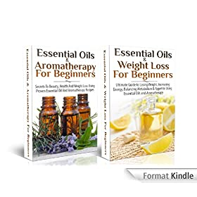 BOX SET #1: Essential Oils & Weight Loss For Beginners + Essential Oils & Aromatherapy for Beginners (Secrets to Beauty, Health and Weight Loss Using Proven ... Coconut Oil, Recipes) (English Edition)
