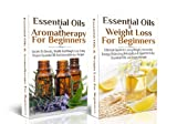 ESSENTIAL OILS BOX SET #1: Essential Oils & Weight Loss For Beginners + Essential Oils & Aromatherapy for Beginners (Health and Weight Loss Using Proven ... & Fitness, Beauty, Coconut Oil, Recipes)