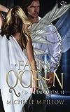 Faery Queen  (Realm Immortal Series) (Volume 2)