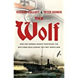 The Wolf: How One German Raider Terrorized The Southern Seas During The First World Warby Richard Guilliatt