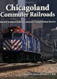 Chicagoland Commuter Railroads: Metra & Northern Indiana Commuter Transportation District (1583881905) by Dorin, Patrick C.